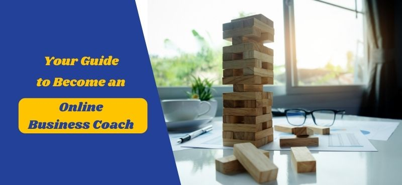 Your Guide to Become an Online Business Coach