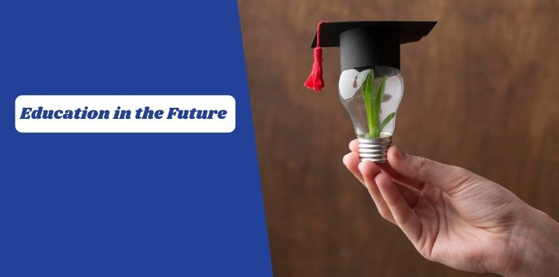 How Will the Education Industry Look Like in the Future?